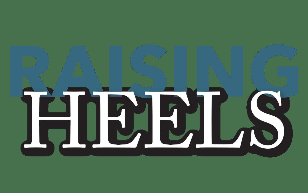 Raising Heels